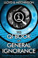 QI: The Book of General Ignorance - The Noticeably Stouter Edition by John Lloyd