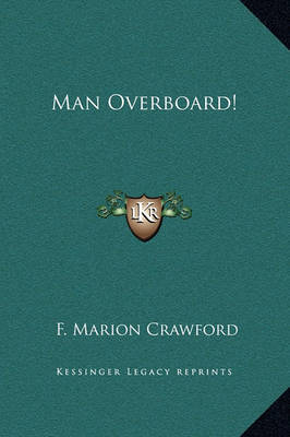 Man Overboard! by F.Marion Crawford