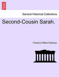 Second-Cousin Sarah. by Frederick William Robinson