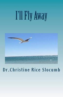 I'll Fly Away... by Dr Christine Rice Slocumb image
