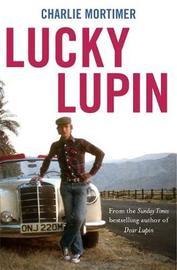 Lucky Lupin by Charlie Mortimer