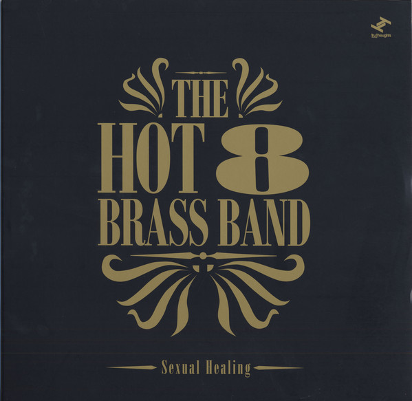 "Sexual Healing RSD (12"" LP) by The Hot 8 Brass Band"