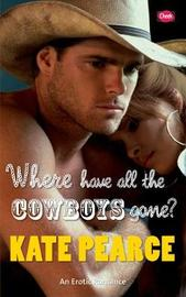 Where Have All the Cowboys Gone? by Kate Pearce image