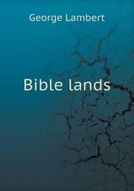 Bible Lands by George Lambert