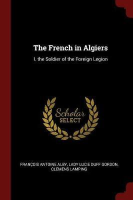 The French in Algiers by Francois Antoine Alby