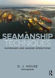 Seamanship Techniques by David House