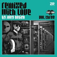 Remixed With Love by Joey Negro Vol.3 pt 2 by Va