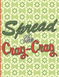 Spread the Cray-Cray by Larkspur & Tea Publishing image