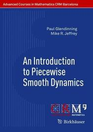 An Introduction to Piecewise Smooth Dynamics by Paul Glendinning