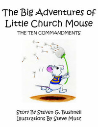The Big Adventures of Little Church Mouse by Steven , G. Bushnell image
