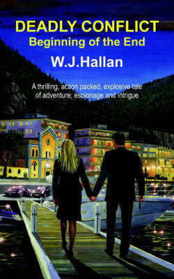 Deadly Conflict - Beginning of the End by W.J. Hallan image