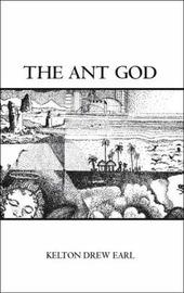 The Ant God by Kelton Drew Earl image