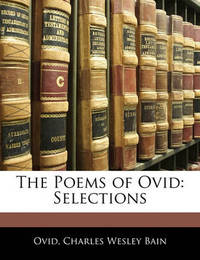 The Poems of Ovid: Selections by Ovid
