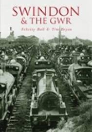Swindon & the GWR by Felicity Ball image