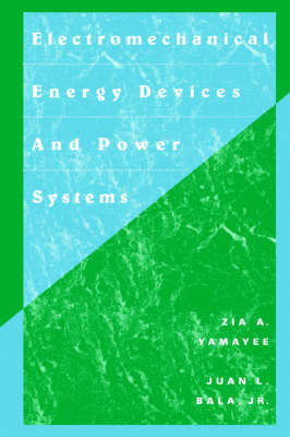 Electromechanical Energy Devices and Power Systems by Zia A. Yamayee