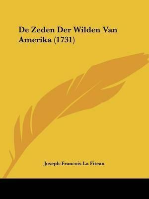 De Zeden Der Wilden Van Amerika (1731) by Joseph-Francois La Fiteau
