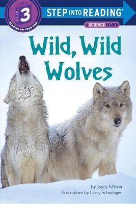 Step into Reading Wild Wild Wolves by Joyce Milton image