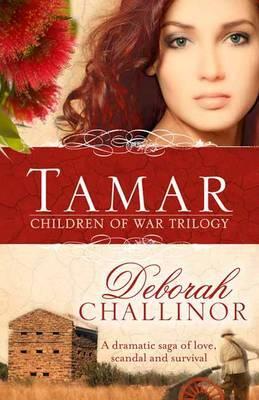 Tamar (Children of War Book #1) by Deborah Challinor image