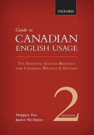 Guide to Canadian English Usage by Margery Fee
