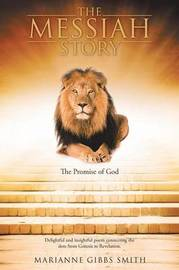 The Messiah Story by Marianne Gibbs Smith