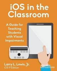 IOS in the Classroom by Larry L Lewis, Jr.
