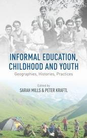 Informal Education, Childhood and Youth by Peter Kraftl
