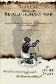 Slavery During the Revolutionary War by Esther Pavao