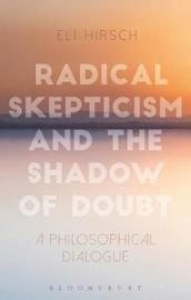 Radical Skepticism and the Shadow of Doubt by Eli Hirsch