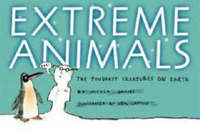 Extreme Animals: The Toughest Creatures on Earth by Nicola Davies image