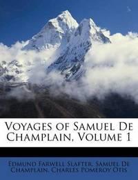Voyages of Samuel de Champlain, Volume 1 by Edmund Farwell Slafter