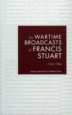 The Wartime Broadcasts of Francis Stuart by Francis Stuart image