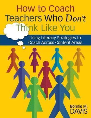 How to Coach Teachers Who Don't Think Like You by Bonnie M. Davis image