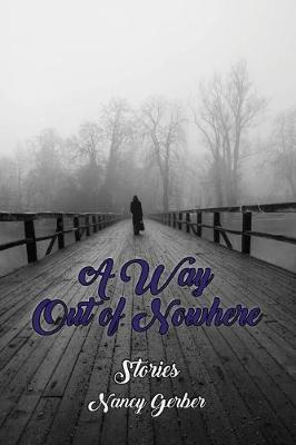 A Way Out of Nowhere by Nancy Gerber