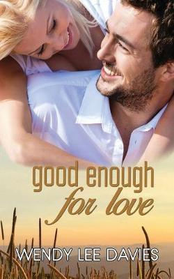 Good Enough for Love by Wendy Lee Davies image