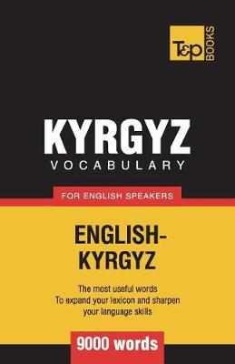 Kyrgyz Vocabulary for English Speakers - 9000 Words by Andrey Taranov image