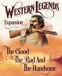 Western Legends: The Good, The Bad, & The Handsome - Game Expansion
