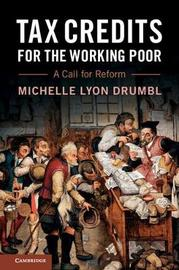 Tax Credits for the Working Poor by Michelle Lyon Drumbl