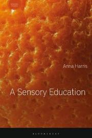 A Sensory Education by Anna Harris