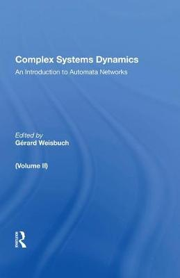 Complex Systems Dynamics (volume Ii) by Gerard Weisbuch
