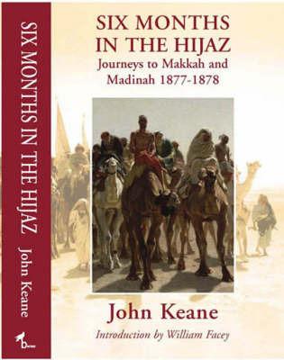 Six Months in the Hijaz by John Keane image