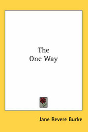 The One Way by Jane Revere Burke image
