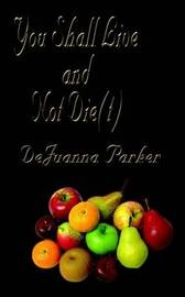 You Shall Live and Not Die(t) by DeJuanna Parker image