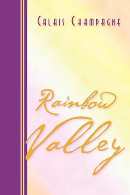Rainbow Valley by Calais Champagne