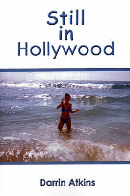 Still in Hollywood by Darrin Atkins