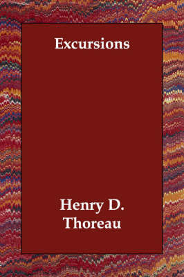 Excursions by Henry D Thoreau