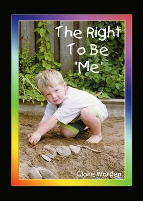 "Right to be ""Me"" by Claire Helen Warden"