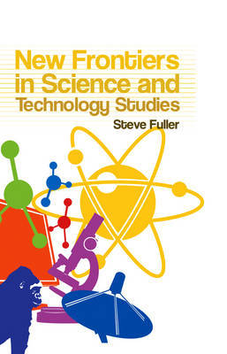 New Frontiers in Science and Technology Studies by Steve Fuller image