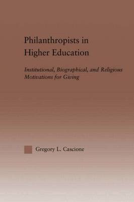 Philanthropists in Higher Education by Gregory Cascione