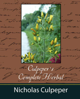 Culpeper's Complete Herbal - Nicholas Culpeper by Culpeper Nicholas Culpeper