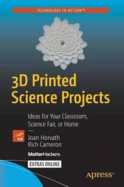 3D Printed Science Projects by Joan Horvath